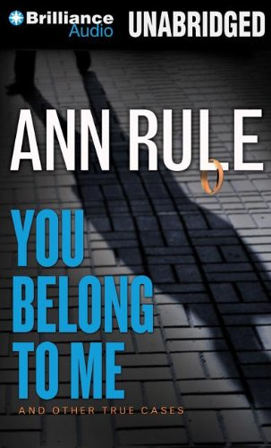 You Belong to Me: Ann Rule's Crime Files (9781469286594) by Ann Rule