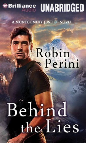 Behind the Lies (A Montgomery Justice Novel): Perini, Robin