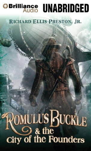 Romulus Buckle & the City of the Founders (The Chronicles of the Pneumatic Zeppelin): Preston ...