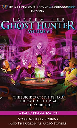 Jarrem Lee - Ghost Hunter - The Suicides at Sevens Hall, The Fear of Knowing, The Call of the Dead,...