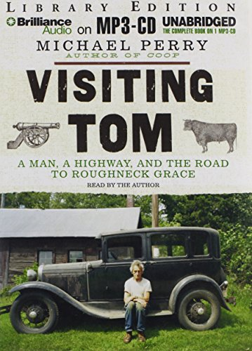 9781469291895: Visiting Tom: A Man, a Highway, and the Road to Roughneck Grace
