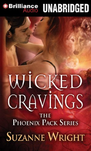 Wicked Cravings (The Phoenix Pack Series): Wright, Suzanne