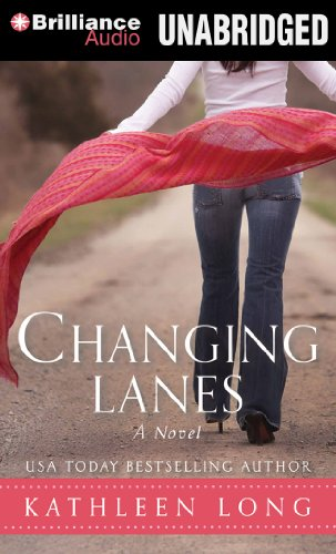 Changing Lanes: A Novel: Kathleen Long