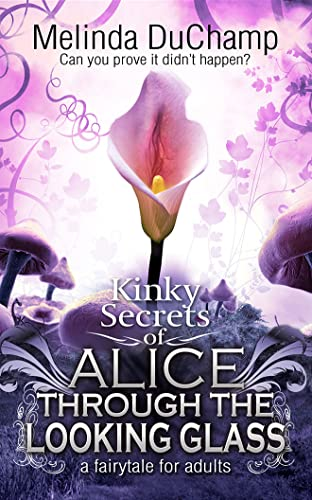 9781469295794: Fifty Shades of Alice Through the Looking Glass (50 Shades of Alice Trilogy)