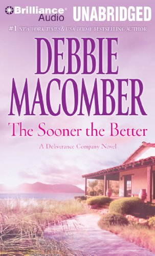 The Sooner the Better (Deliverance Company Series) (1469296624) by Debbie Macomber