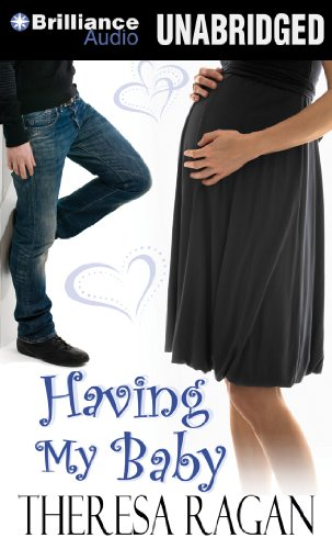 Having My Baby: Library Edition: Ragan, Theresa/ Drew, Sarah (Narrator)