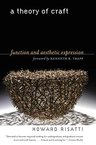 9781469600901: A Theory of Craft: Function and Aesthetic Expression
