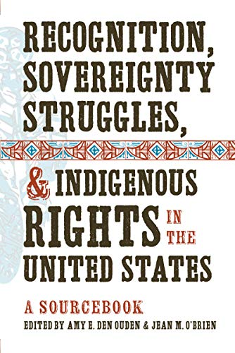 9781469602165: Recognition, Sovereignty Struggles, and Indigenous Rights in the United States: A Sourcebook