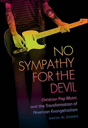 9781469606873: No Sympathy for the Devil: Christian Pop Music and the Transformation of American Evangelicalism