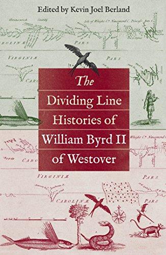 The Dividing Line Histories of William Byrd II of Westover (Hardcover): Kevin Joel Berland