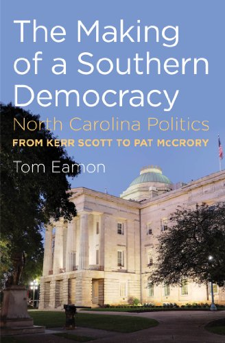 9781469606972: The Making of a Southern Democracy: North Carolina Politics from Kerr Scott to Pat McCrory