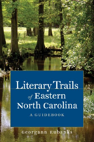 9781469607023: Literary Trails of Eastern North Carolina: A Guidebook (Literary Trails of North Carolina)