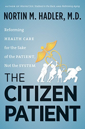 9781469607047: The Citizen Patient: Reforming Health Care for the Sake of the Patient, Not the System