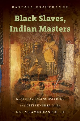 9781469607108: Black Slaves, Indian Masters: Slavery, Emancipation, and Citizenship in the Native American South
