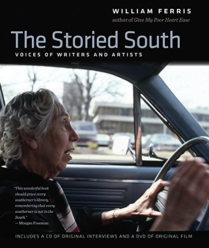 The Storied South: Voices of Writers and Artists (Hardcover): William Ferris