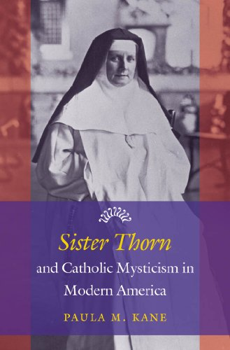 9781469607603: Sister Thorn and Catholic Mysticism in Modern America