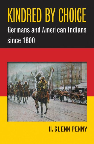 9781469607641: Kindred by Choice: Germans and American Indians since 1800