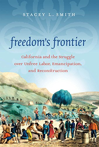 9781469607689: Freedom's Frontier: California and the Struggle over Unfree Labor, Emancipation, and Reconstruction