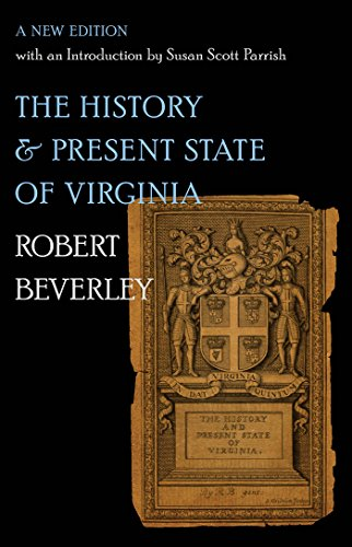 The History and Present State of Virginia: A New Edition with an Introduction by Susan Scott ...