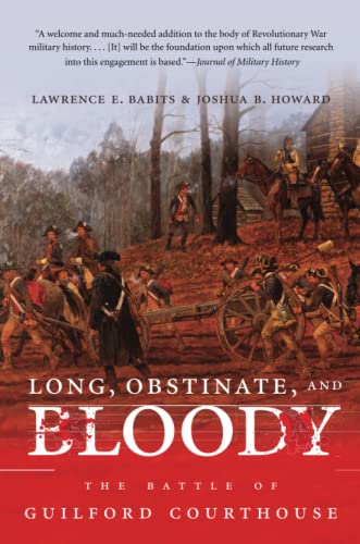 9781469609881: Long, Obstinate, and Bloody: The Battle of Guilford Courthouse