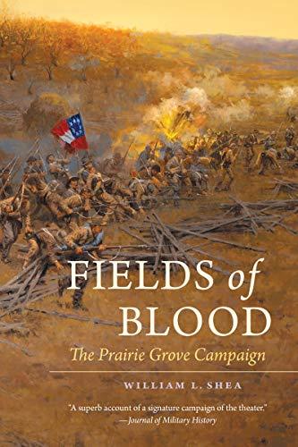 9781469609898: Fields of Blood: The Prairie Grove Campaign (Civil War America)