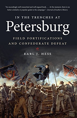 9781469609959: In the Trenches at Petersburg: Field Fortifications and Confederate Defeat (Civil War America)