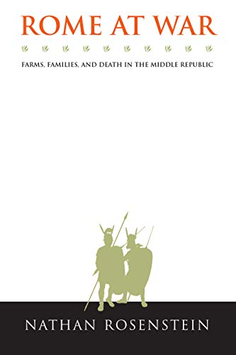 Rome at War: Farms, Families, and Death in the Middle Republic (Studies in the History of Greece ...