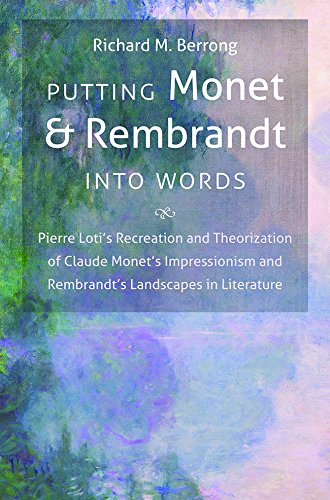 Putting Monet and Rembrandt into Words: Pierre Loti s Recreation and Theorization of Claude Monet s...