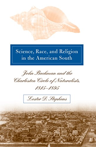9781469613819: Science, Race, and Religion in the American South: John Bachman and the Charleston Circle of Naturalists, 1815@-1895