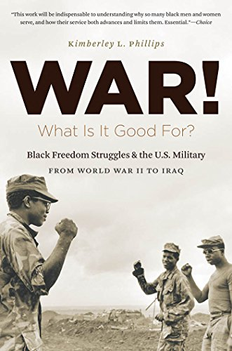 9781469613895: War! What Is It Good For?: Black Freedom Struggles and the U.S. Military from World War II to Iraq (The John Hope Franklin Series in African American History and Culture)