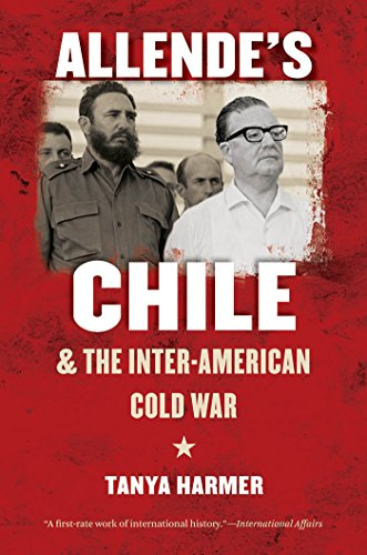 9781469613901: Allende's Chile and the Inter-American Cold War (The New Cold War History)