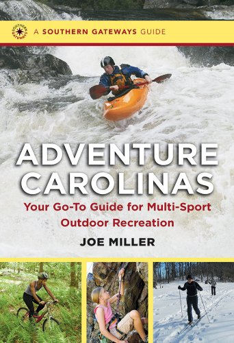 Adventure Carolinas: Your Go-To Guide for Multi-Sport Outdoor Recreation (Southern Gateways Guides)...