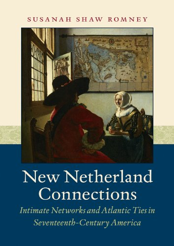 9781469614250: New Netherland Connections: Intimate Networks and Atlantic Ties in Seventeenth-Century America (Published by the Omohundro Institute of Early American ... and the University of North Carolina Press)