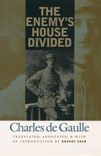 The Enemy's House Divided: De Gaulle, Charles
