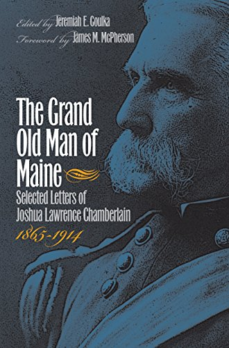 9781469614700: The Grand Old Man of Maine: Selected Letters of Joshua Lawrence Chamberlain, 1865-1914 (Civil War America)