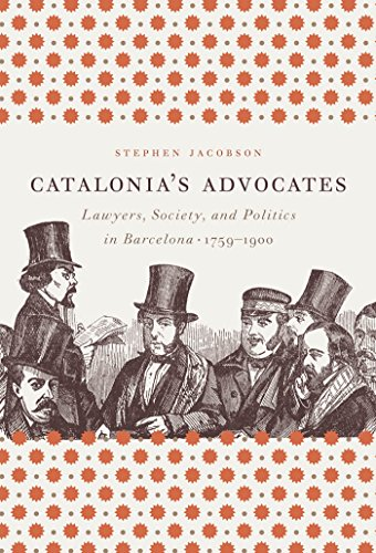 9781469614779: Catalonia's Advocates: Lawyers, Society, and Politics in Barcelona, 1759-1900 (Studies in Legal History)