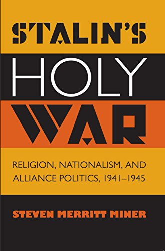 9781469614946: Stalin's Holy War: Religion, Nationalism, and Alliance Politics, 1941-1945