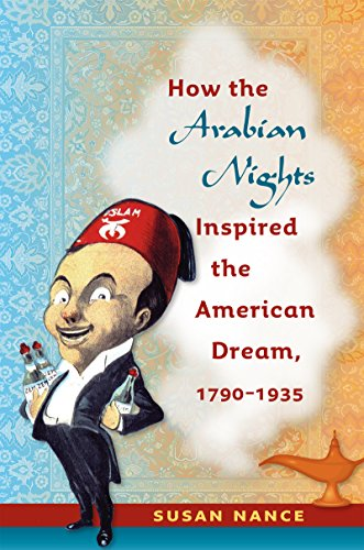 9781469614953: How the Arabian Nights Inspired the American Dream, 1790-1935