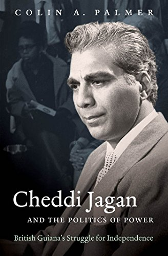 9781469615011: Cheddi Jagan and the Politics of Power: British Guiana's Struggle for Independence (H. Eugene and Lillian Youngs Lehman Series)