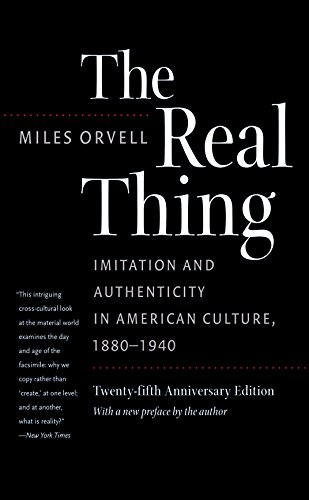 9781469615363: The Real Thing: Imitation and Authenticity in American Culture, 1880-1940