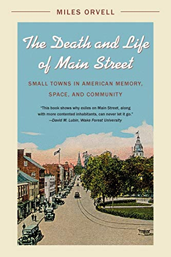 The Death and Life of Main Street (Paperback): Miles Orvell