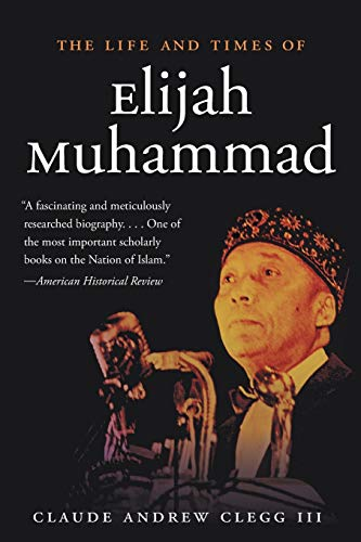 The Life and Times of Elijah Muhammad (Hardcover): Claude Andrew Clegg