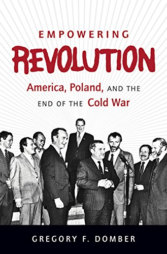 9781469618517: Empowering Revolution: America, Poland, and the End of the Cold War (The New Cold War History)