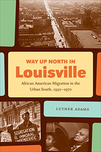 9781469618944: Way Up North in Louisville: African American Migration in the Urban South, 1930-1970 (The John Hope Franklin Series in African American History and Culture)