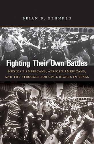 Fighting Their Own Battles: Mexican Americans, African Americans, and the Struggle for Civil Rights...