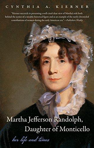 Martha Jefferson Randolph, Daughter of Monticello: Her: Kierner, Cynthia A.