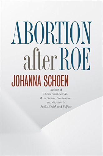 9781469621180: Abortion after Roe: Abortion after Legalization (Studies in Social Medicine)