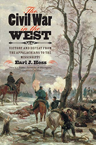 The Civil War in the West: Hess, Earl J.