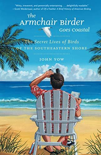 9781469621890: The Armchair Birder Goes Coastal: The Secret Lives of Birds of the Southeastern Shore