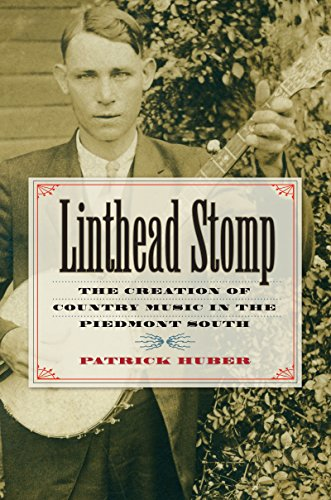 9781469621913: Linthead Stomp: The Creation of Country Music in the Piedmont South